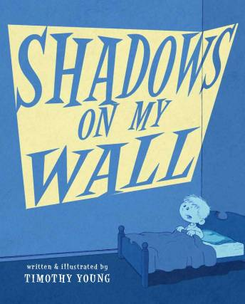 An early version of the cover of Shadows On My Wall from author/illustrator Timothy Young